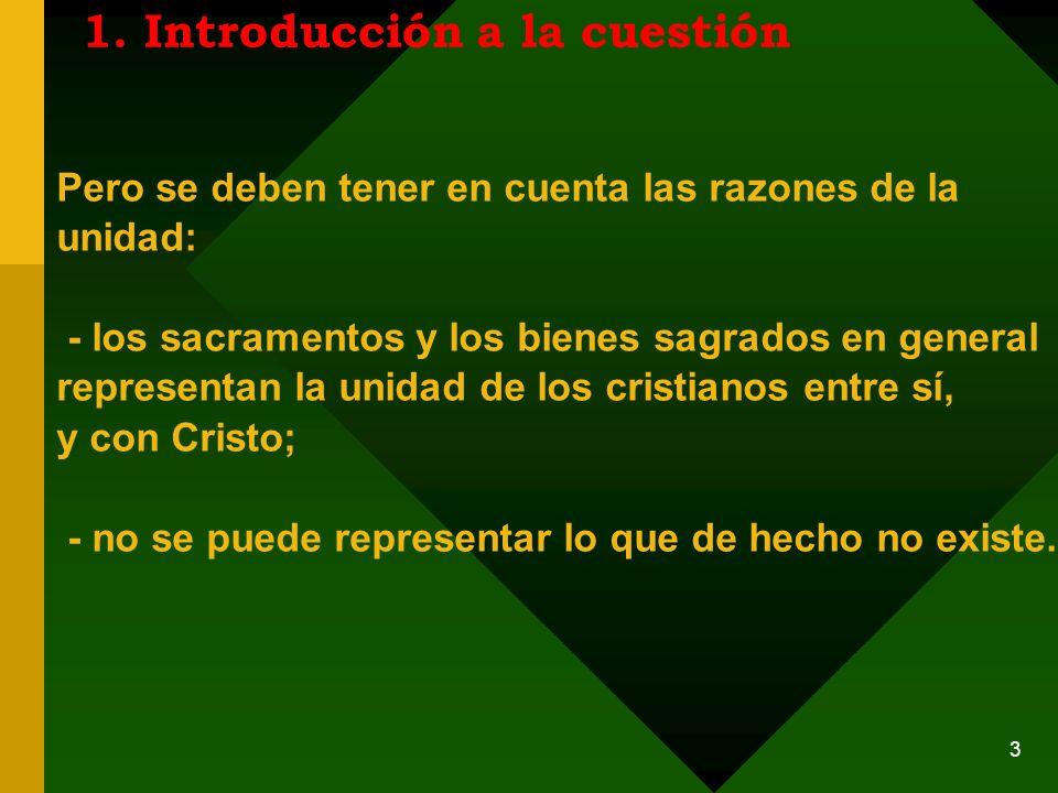 2 1. Introducción a la cuestión En derecho canónico se denomina communicatio in sacris (comunicación en lo sagrado) o, más expresamente, comunión en l