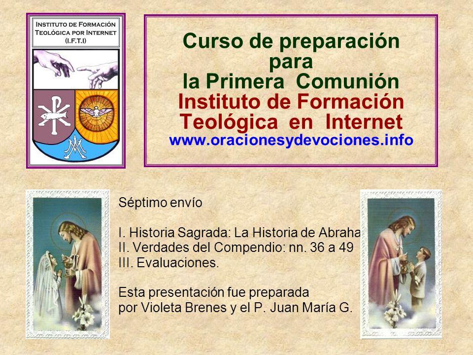 Curso de preparación para la Primera Comunión Instituto de Formación Teológica en Internet www.oracionesydevociones.info Séptimo envío I.
