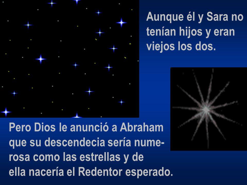 Abraham se puso en marcha.Sara lo acompañaba. También Lot y su mujer.