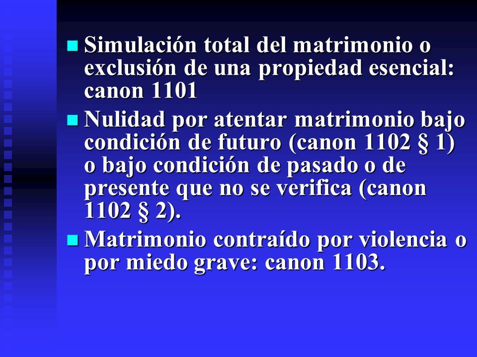 Simulación total del matrimonio o exclusión de una propiedad esencial: canon 1101 Simulación total del matrimonio o exclusión de una propiedad esencia