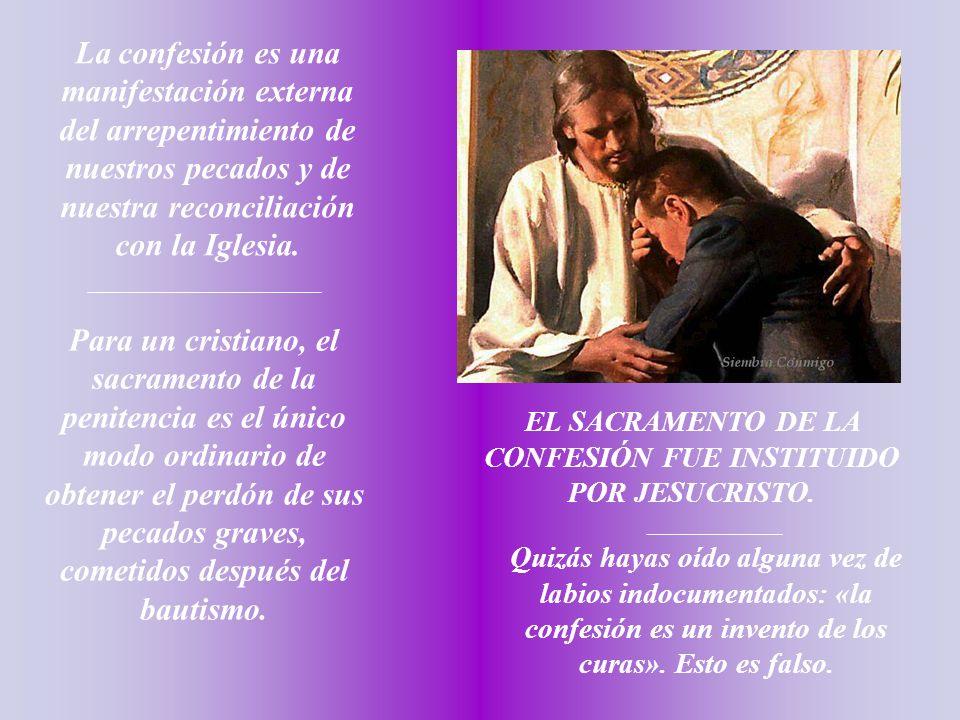 La confesión es una manifestación externa del arrepentimiento de nuestros pecados y de nuestra reconciliación con la Iglesia.
