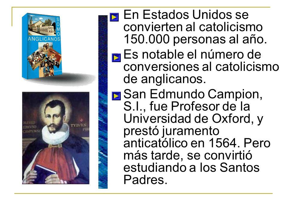 En Estados Unidos se convierten al catolicismo 150.000 personas al año. Es notable el número de conversiones al catolicismo de anglicanos. San Edmundo