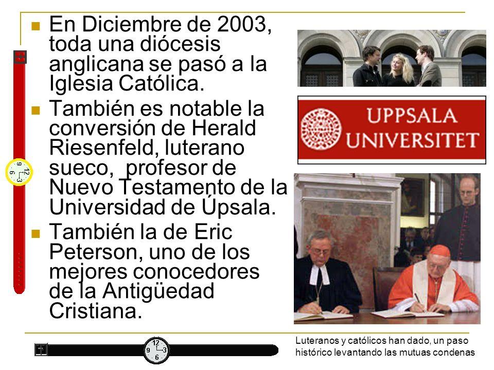 En Diciembre de 2003, toda una diócesis anglicana se pasó a la Iglesia Católica. También es notable la conversión de Herald Riesenfeld, luterano sueco