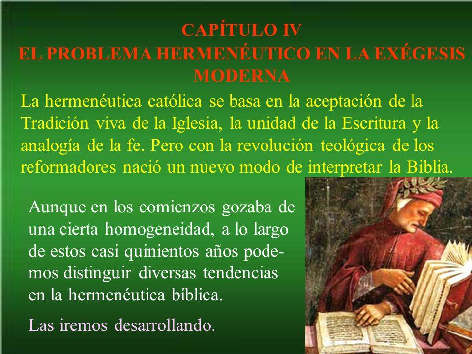 EL PROBLEMA HERMENÉUTICO EN LA EXÉGESIS MODERNA La hermenéutica católica se basa en la aceptación de la Tradición viva de la Iglesia, la unidad de la