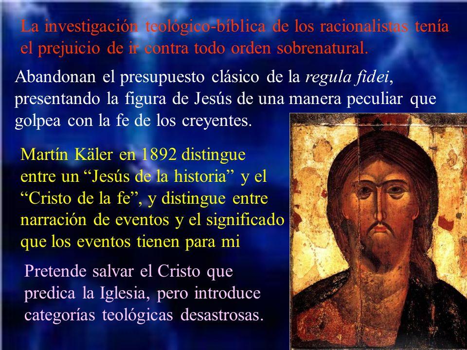 La investigación teológico-bíblica de los racionalistas tenía el prejuicio de ir contra todo orden sobrenatural. Abandonan el presupuesto clásico de l