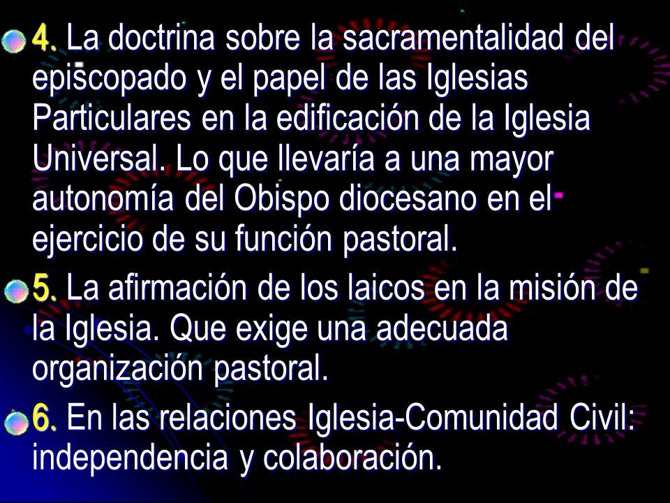 4. La doctrina sobre la sacramentalidad del episcopado y el papel de las Iglesias Particulares en la edificación de la Iglesia Universal. Lo que lleva