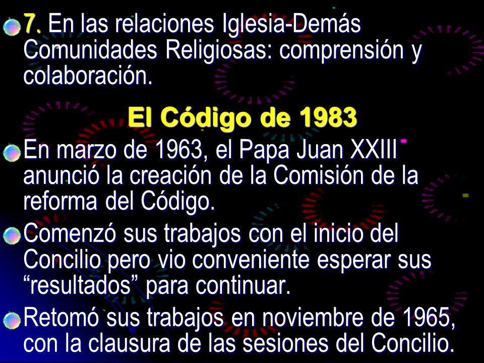 7. En las relaciones Iglesia-Demás Comunidades Religiosas: comprensión y colaboración. 7. En las relaciones Iglesia-Demás Comunidades Religiosas: comp