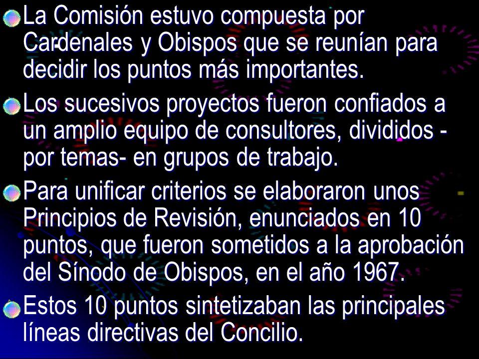La Comisión estuvo compuesta por Cardenales y Obispos que se reunían para decidir los puntos más importantes. La Comisión estuvo compuesta por Cardena