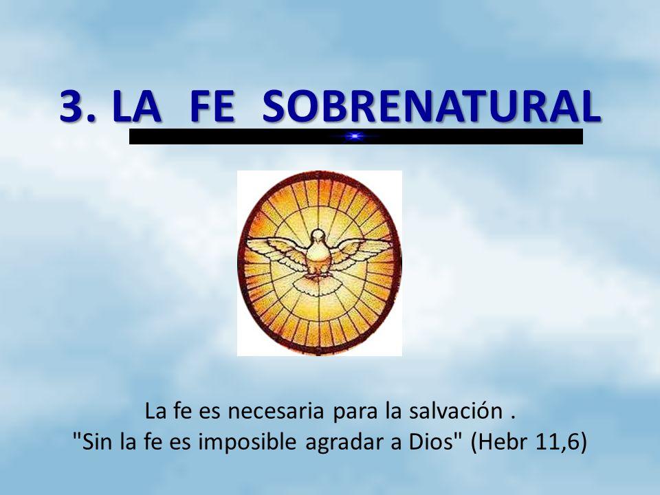 1.Noción y objeto de la fe El acto de fe El acto de fe : es la respuesta del hombre a Dios que se revela.