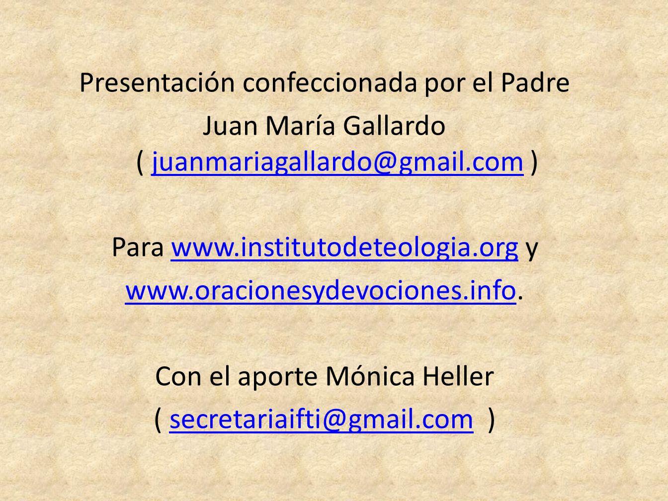 Presentación confeccionada por el Padre Juan María Gallardo ( juanmariagallardo@gmail.com )juanmariagallardo@gmail.com Para www.institutodeteologia.or