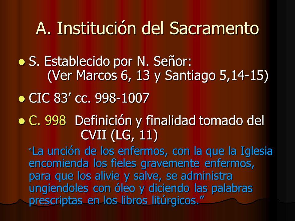 A. Institución del Sacramento S. Establecido por N. Señor: (Ver Marcos 6, 13 y Santiago 5,14-15) S. Establecido por N. Señor: (Ver Marcos 6, 13 y Sant