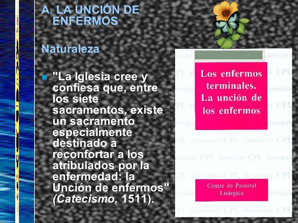A. LA UNCIÓN DE ENFERMOS Naturaleza n