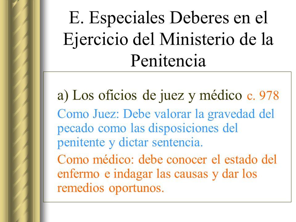 E. Especiales Deberes en el Ejercicio del Ministerio de la Penitencia a) Los oficios de juez y médico c. 978 Como Juez: Debe valorar la gravedad del p