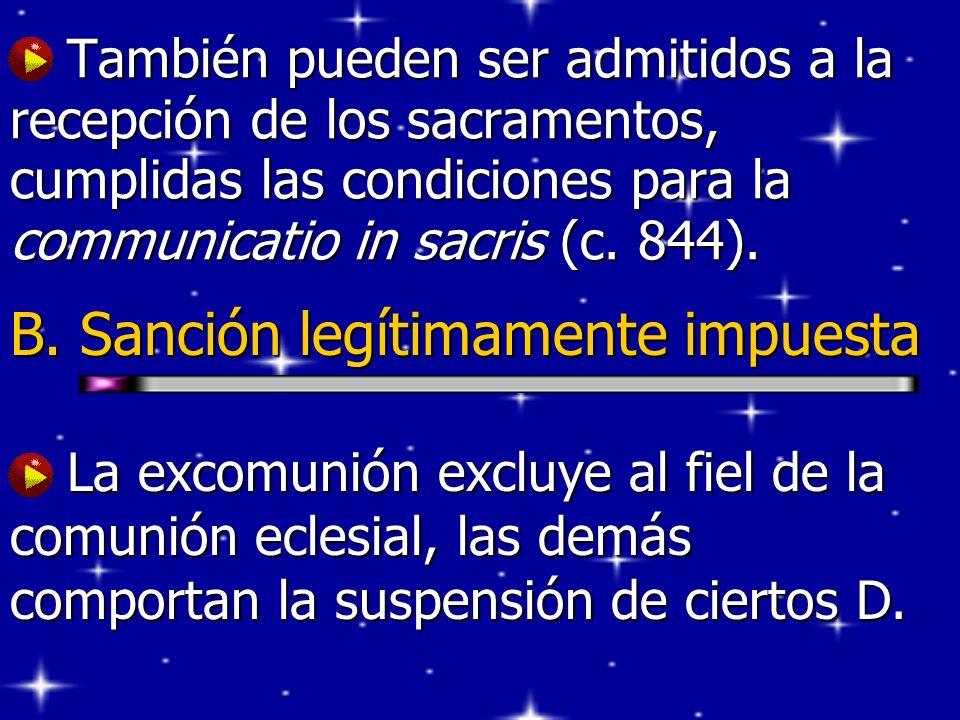 También pueden ser admitidos a la recepción de los sacramentos, cumplidas las condiciones para la communicatio in sacris (c. 844). También pueden ser