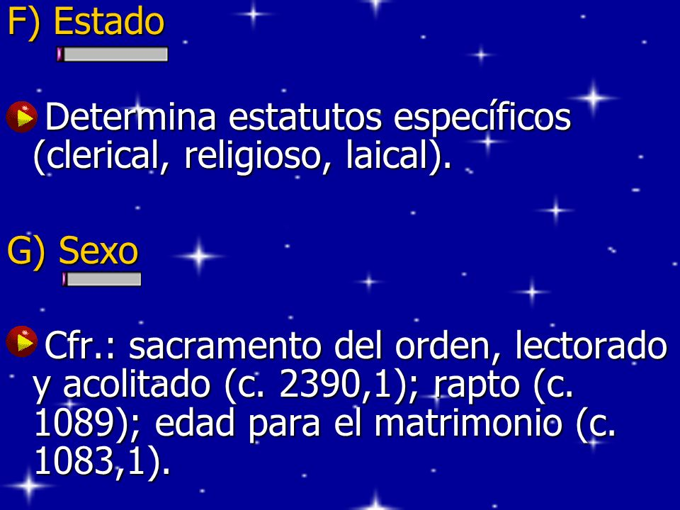 F) Estado Determina estatutos específicos (clerical, religioso, laical).