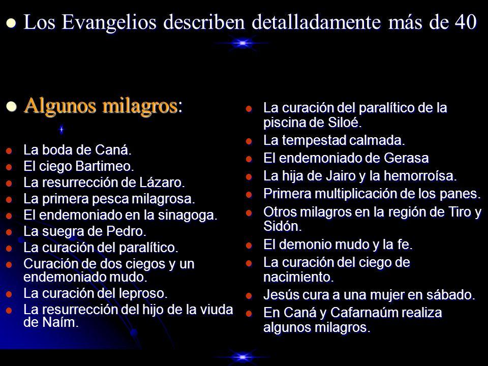 Algunos milagros: Algunos milagros: La boda de Caná. La boda de Caná. El ciego Bartimeo. El ciego Bartimeo. La resurrección de Lázaro. La resurrección