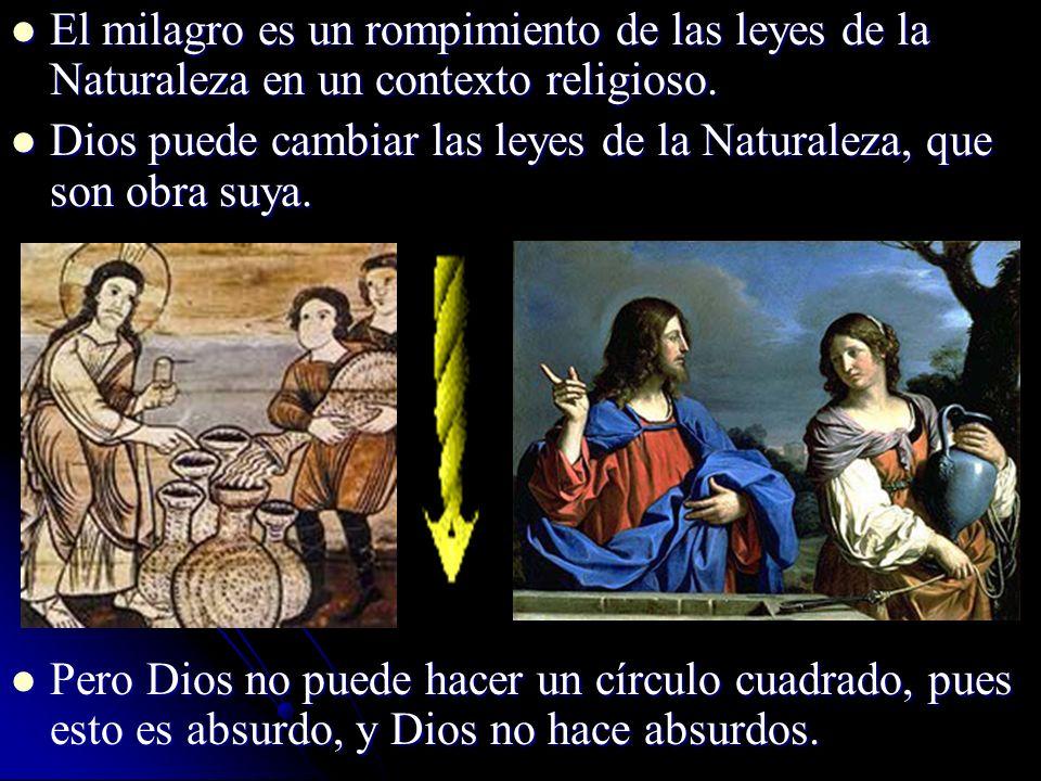 El milagro es un rompimiento de las leyes de la Naturaleza en un contexto religioso. El milagro es un rompimiento de las leyes de la Naturaleza en un