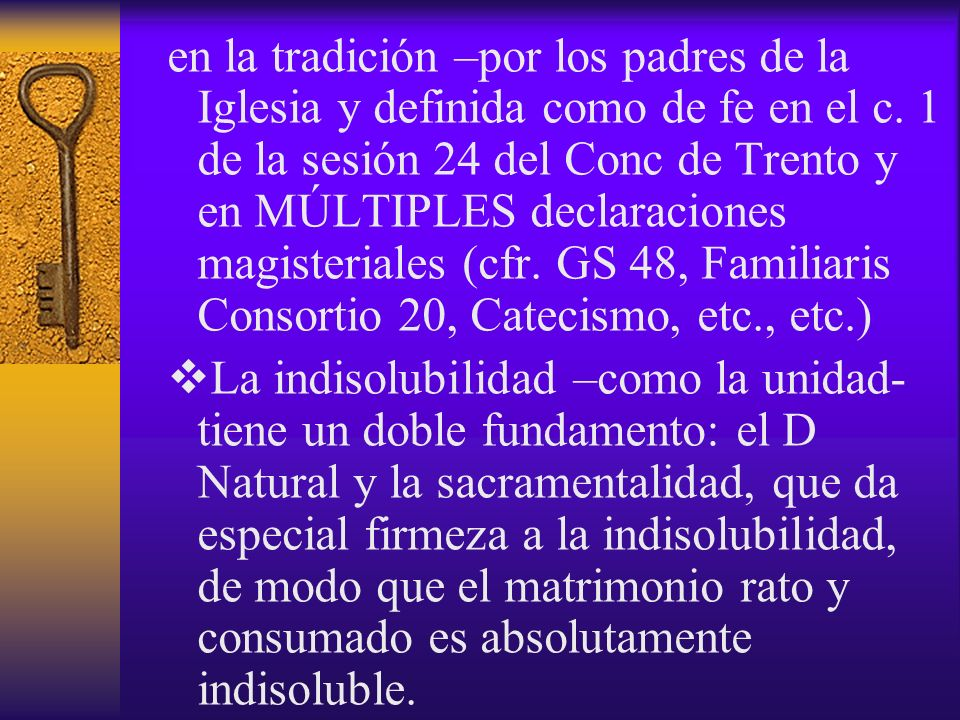 en la tradición –por los padres de la Iglesia y definida como de fe en el c. 1 de la sesión 24 del Conc de Trento y en MÚLTIPLES declaraciones magiste
