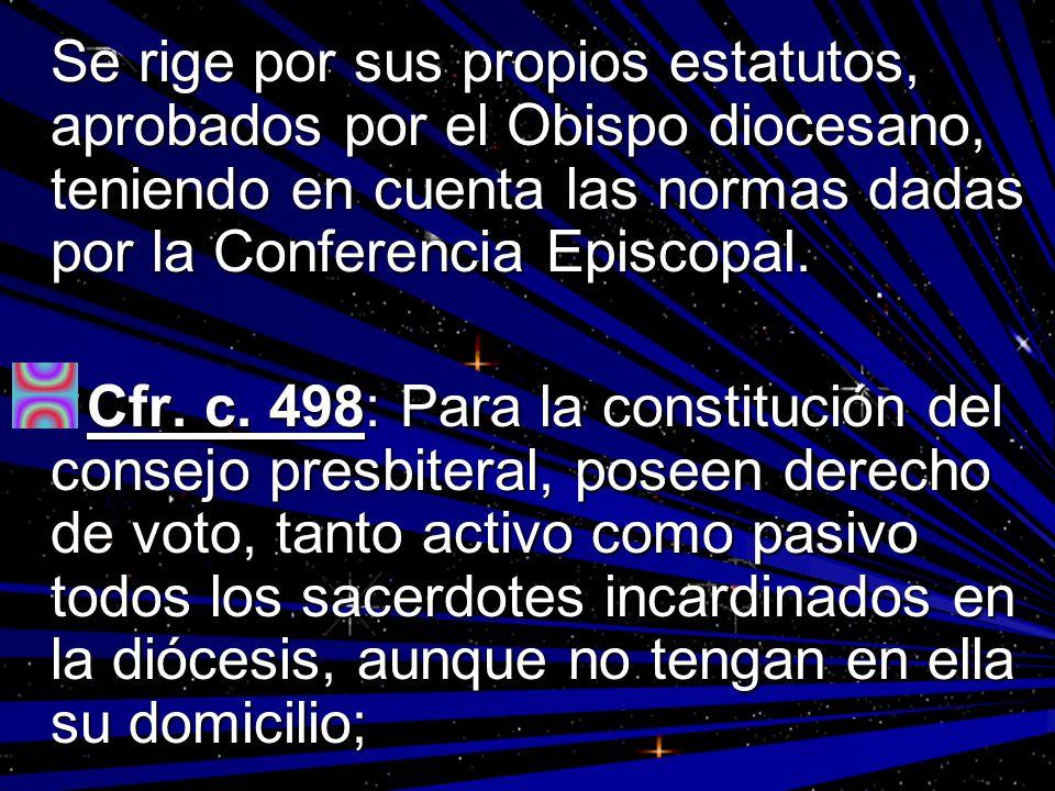 Se rige por sus propios estatutos, aprobados por el Obispo diocesano, teniendo en cuenta las normas dadas por la Conferencia Episcopal. Cfr. c. 498: P