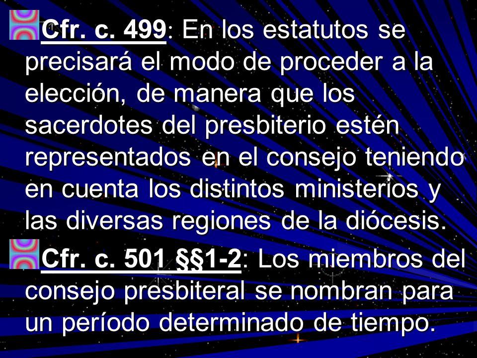 Cfr. c. 499 : En los estatutos se precisará el modo de proceder a la elección, de manera que los sacerdotes del presbiterio estén representados en el