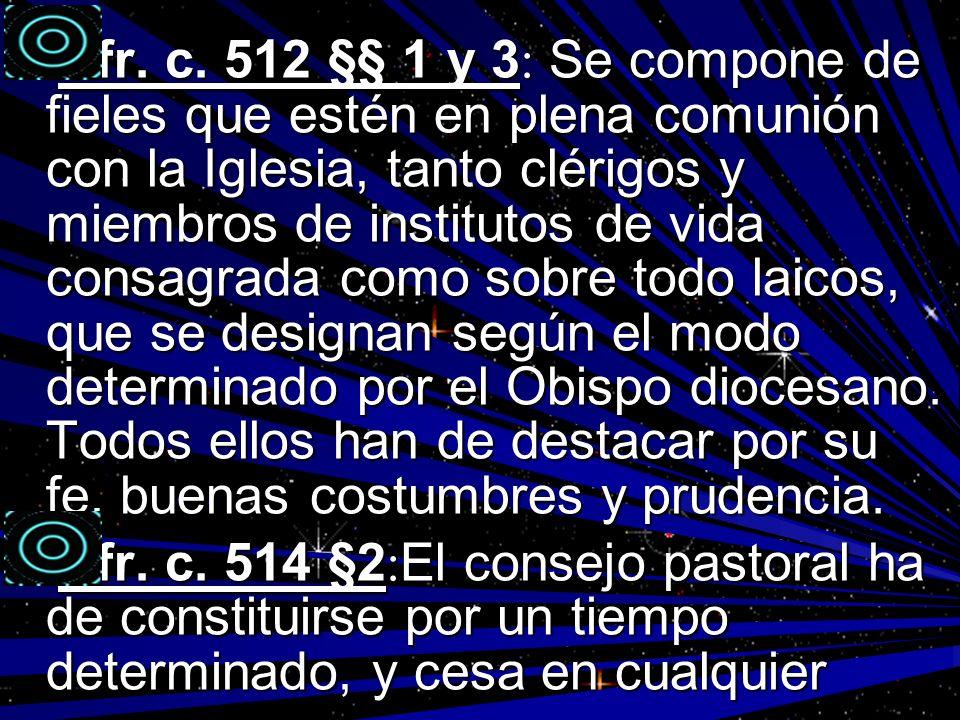 Cfr. c. 512 §§ 1 y 3 : Se compone de fieles que estén en plena comunión con la Iglesia, tanto clérigos y miembros de institutos de vida consagrada com