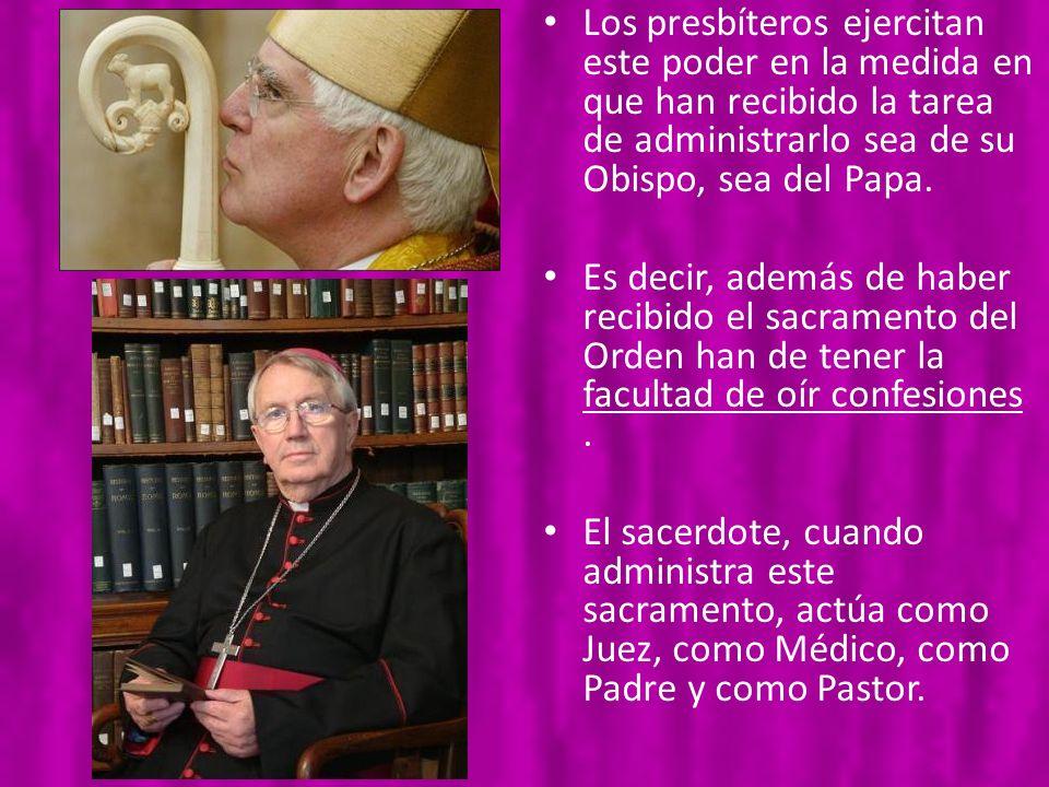 Los presbíteros ejercitan este poder en la medida en que han recibido la tarea de administrarlo sea de su Obispo, sea del Papa. Es decir, además de ha
