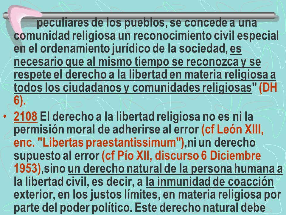 ser reconocido en el orden jurídico de la sociedad de manera que constituya un derecho civil (cf DH 2).