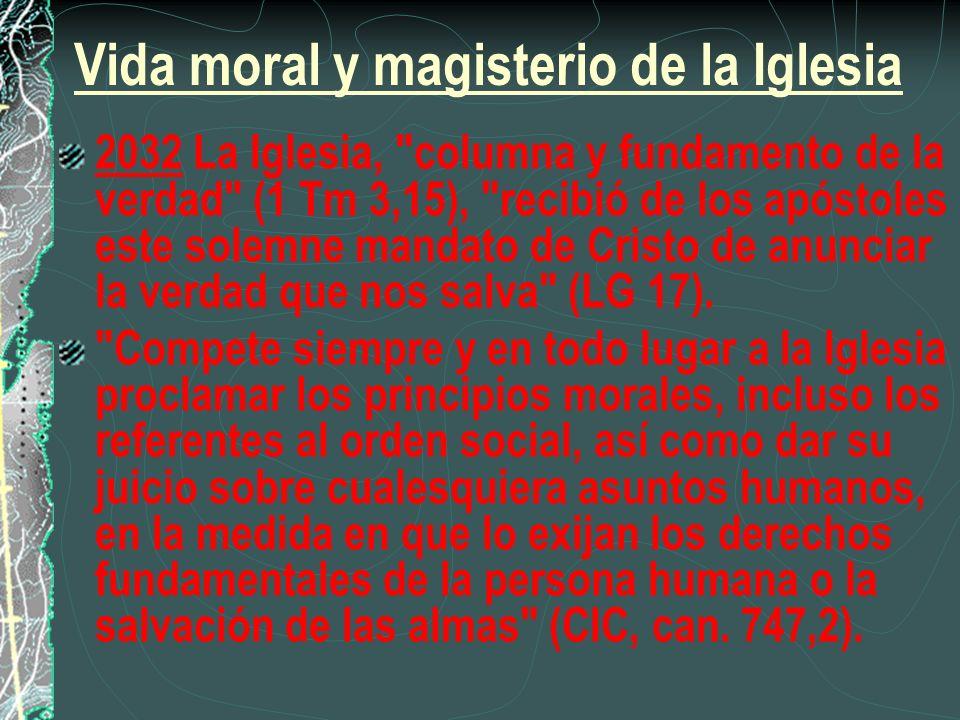Vida moral y magisterio de la Iglesia 2032 La Iglesia,