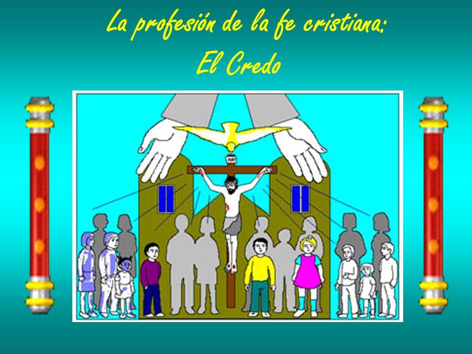 La profesión de la fe cristiana: El Credo