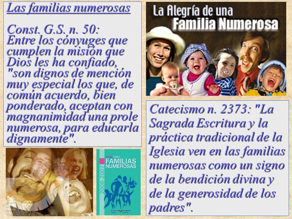 Las familias numerosas Const. G.S. n. 50: Entre los cónyuges que cumplen la misión que Dios les ha confiado,