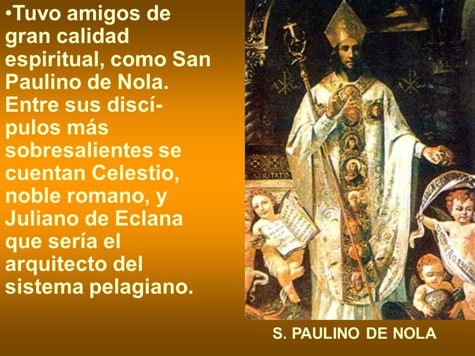 Tuvo amigos de gran calidad espiritual, como San Paulino de Nola.