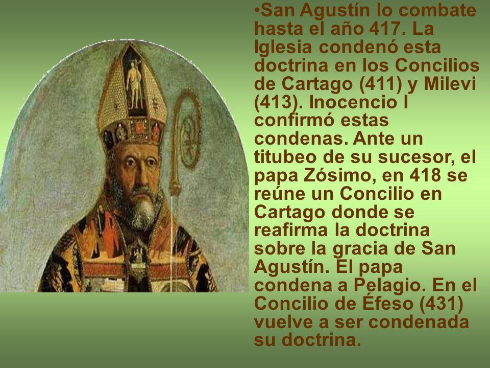 San Agustín lo combate hasta el año 417.