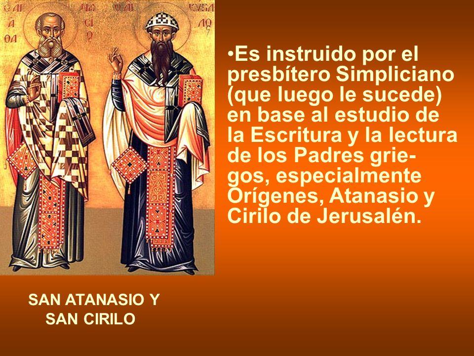 Es instruido por el presbítero Simpliciano (que luego le sucede) en base al estudio de la Escritura y la lectura de los Padres grie- gos, especialmente Orígenes, Atanasio y Cirilo de Jerusalén.