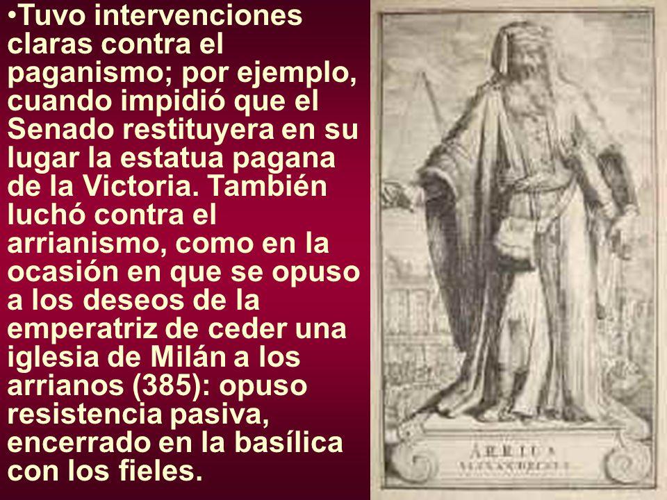 Tuvo intervenciones claras contra el paganismo; por ejemplo, cuando impidió que el Senado restituyera en su lugar la estatua pagana de la Victoria.
