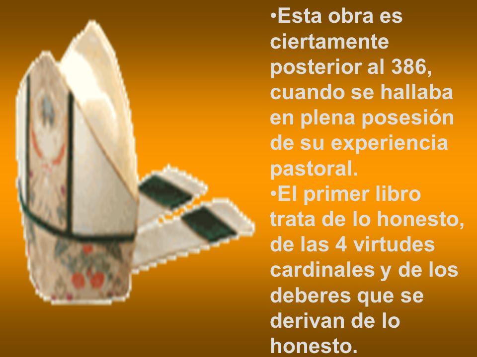 Esta obra es ciertamente posterior al 386, cuando se hallaba en plena posesión de su experiencia pastoral.