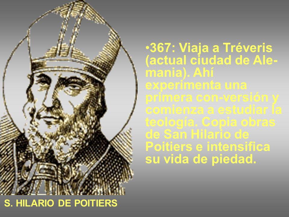 367: Viaja a Tréveris (actual ciudad de Ale- mania).