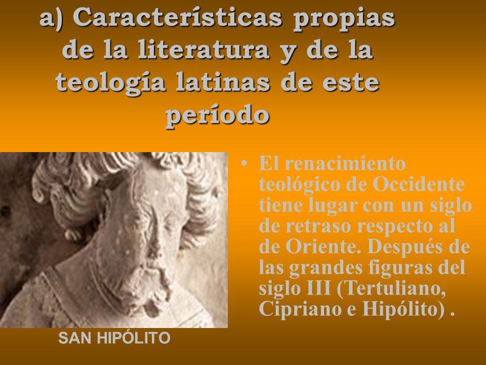 a) Características propias de la literatura y de la teología latinas de este período El renacimiento teológico de Occidente tiene lugar con un siglo de retraso respecto al de Oriente.