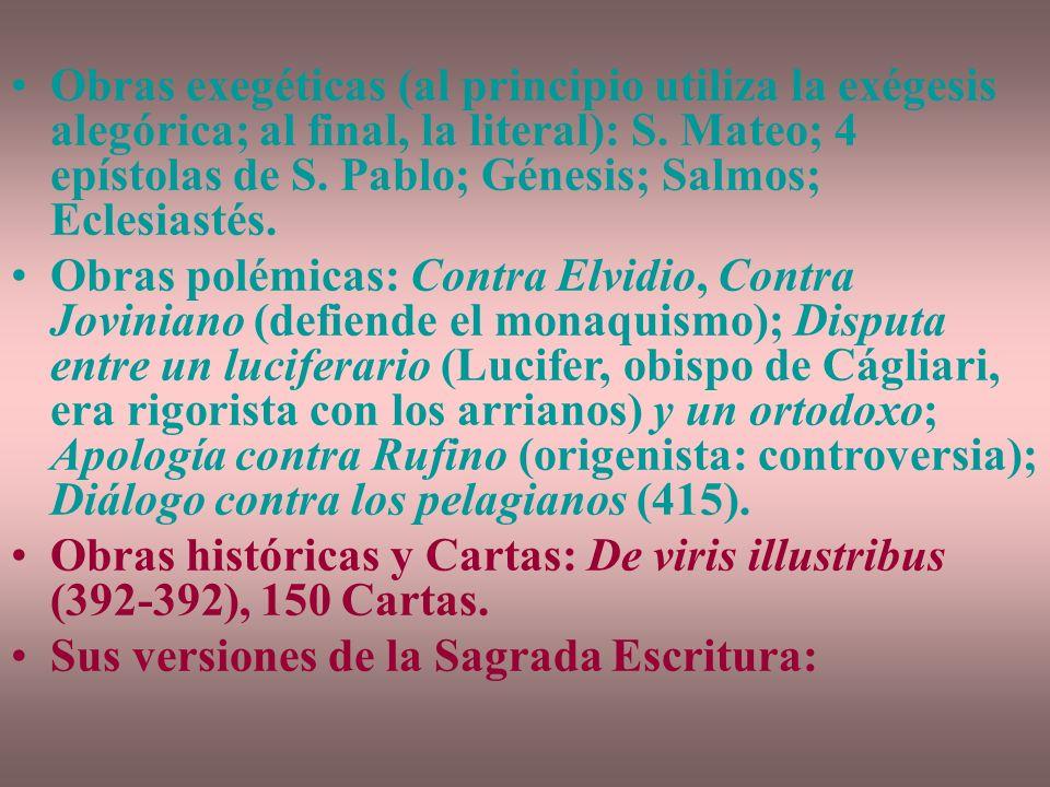 Obras exegéticas (al principio utiliza la exégesis alegórica; al final, la literal): S.