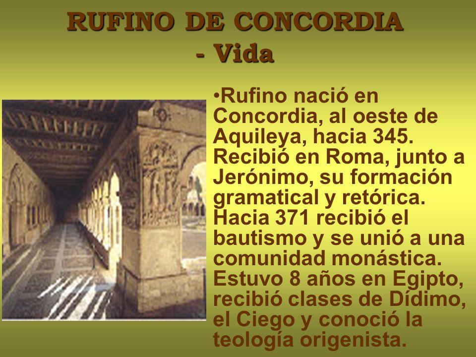 RUFINO DE CONCORDIA - Vida Rufino nació en Concordia, al oeste de Aquileya, hacia 345.