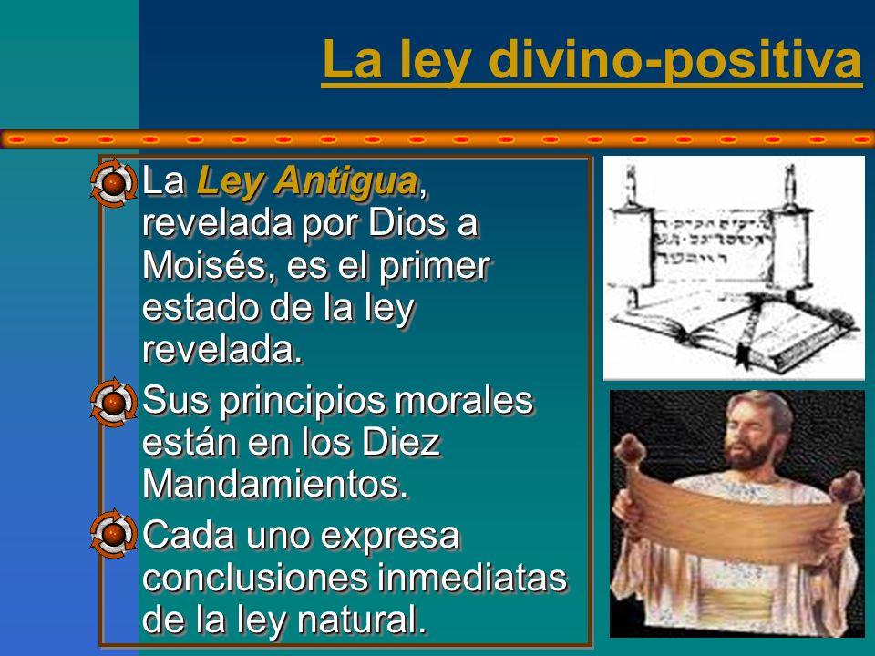 La ley divino-positiva La Nueva Ley (o Evangélica o de Cristo) lleva a su perfección la Ley Antigua.