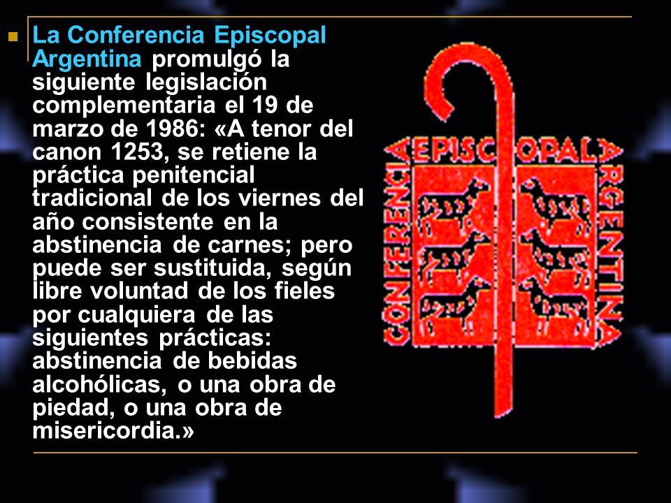 La Conferencia Episcopal Argentina promulgó la siguiente legislación complementaria el 19 de marzo de 1986: «A tenor del canon 1253, se retiene la prá