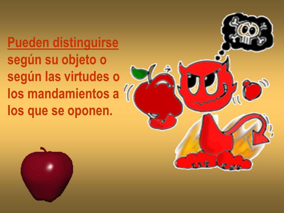Pueden distinguirse según su objeto o según las virtudes o los mandamientos a los que se oponen.