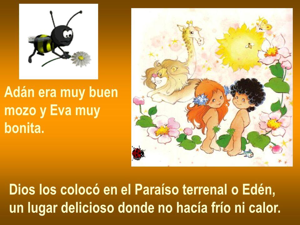 Enterado Dios de que Adán y Eva le habían deso- bedecido, les ordenó abando- nar el Paraíso terrenal.