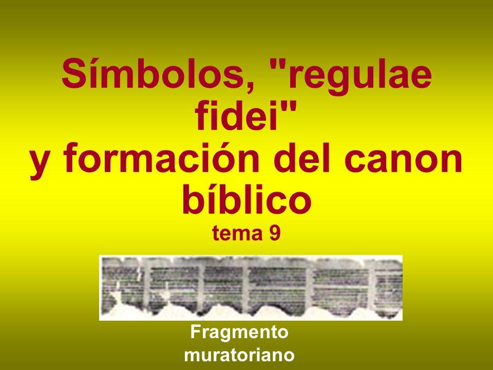 El origen de los primeros símbolos.b) La aparición de las regulae fidei.