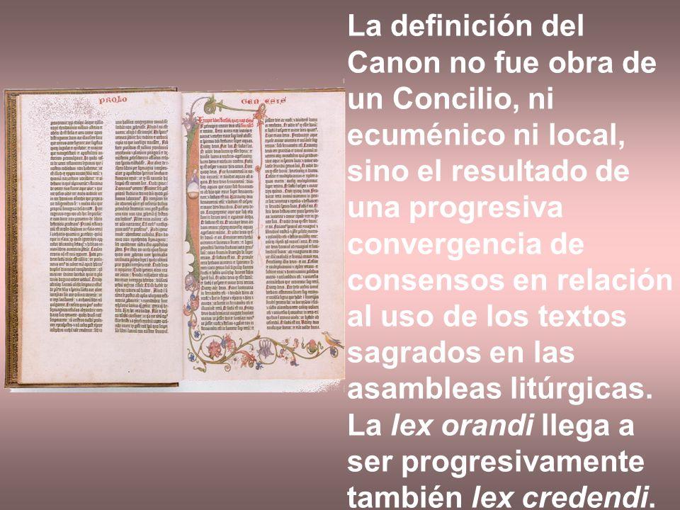 La definición del Canon no fue obra de un Concilio, ni ecuménico ni local, sino el resultado de una progresiva convergencia de consensos en relación a