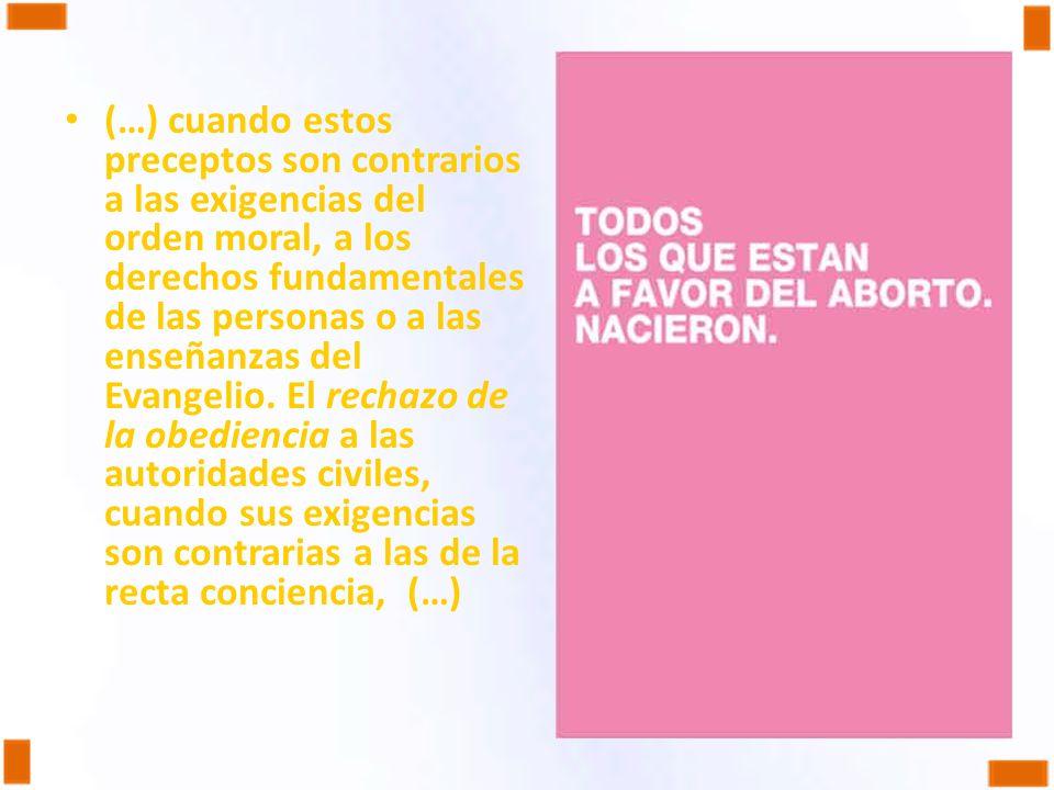 (…) cuando estos preceptos son contrarios a las exigencias del orden moral, a los derechos fundamentales de las personas o a las enseñanzas del Evange