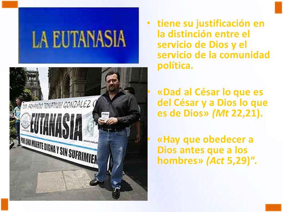 tiene su justificación en la distinción entre el servicio de Dios y el servicio de la comunidad política. «Dad al César lo que es del César y a Dios l