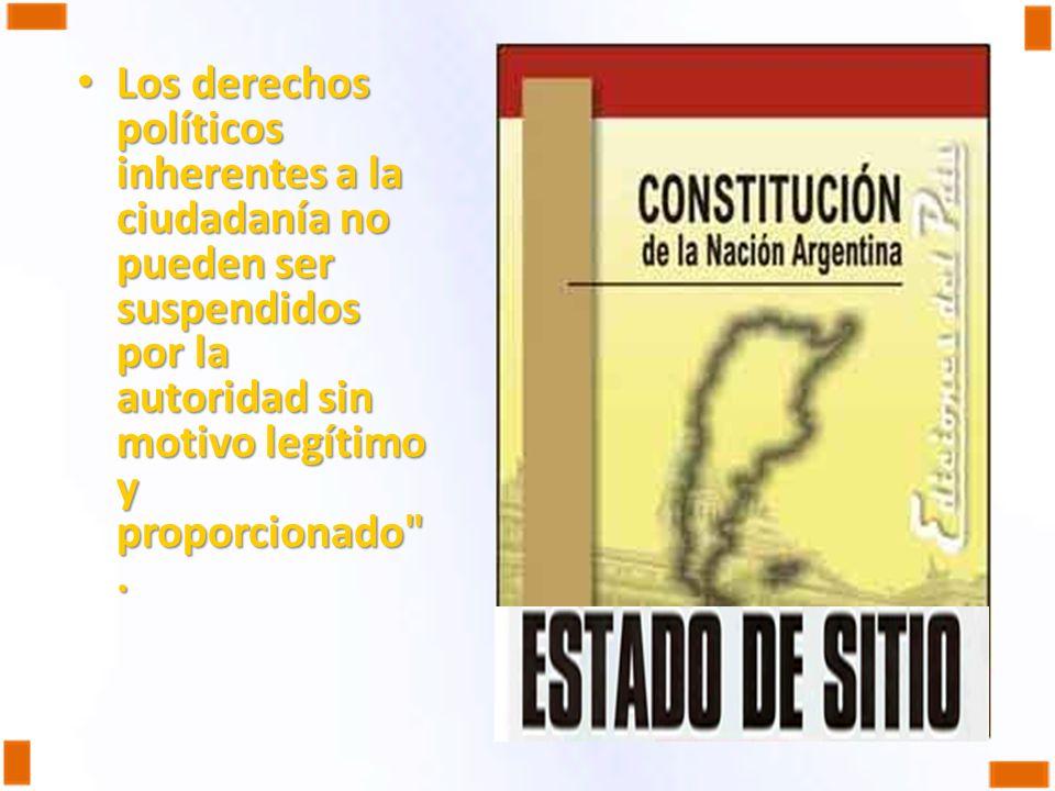 Los derechos políticos inherentes a la ciudadanía no pueden ser suspendidos por la autoridad sin motivo legítimo y proporcionado