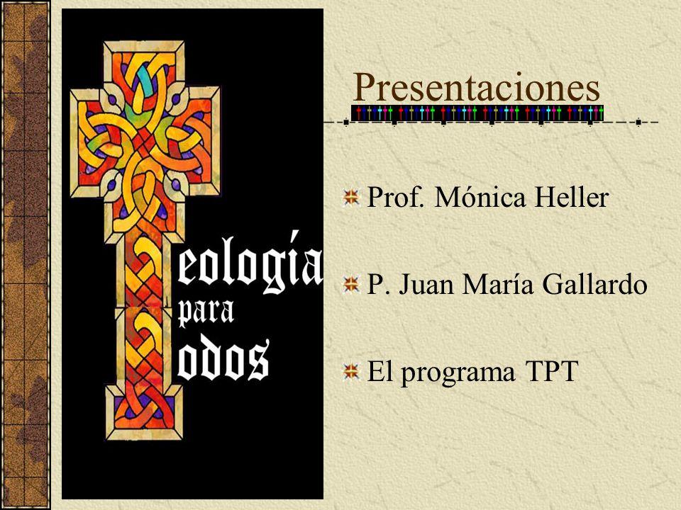 Presentaciones Prof. Mónica Heller P. Juan María Gallardo El programa TPT