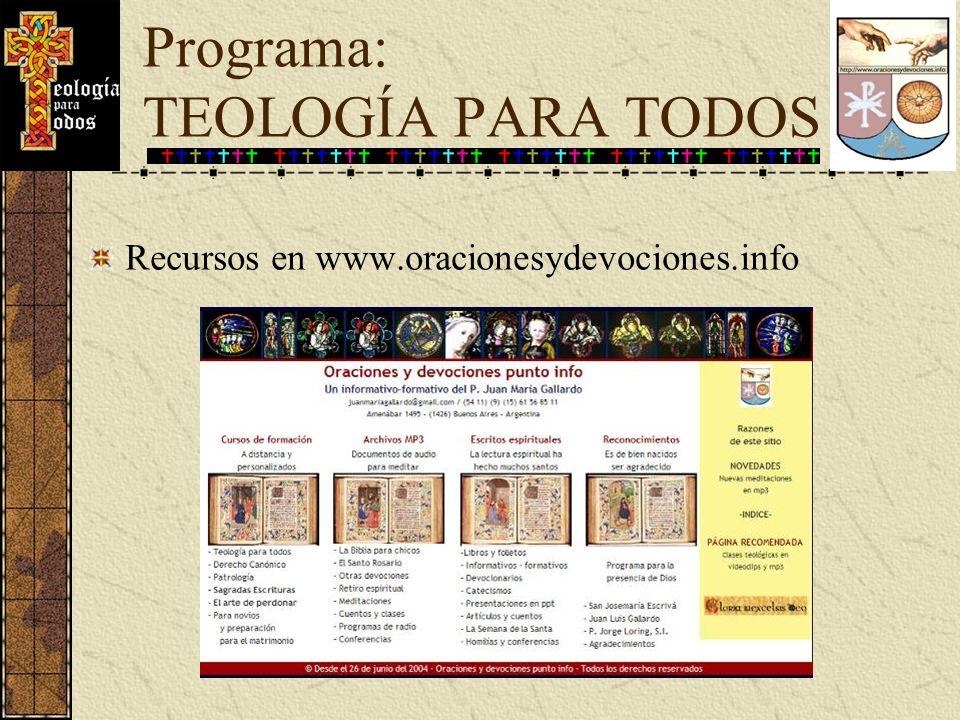 Recursos en www.oracionesydevociones.info Programa: TEOLOGÍA PARA TODOS